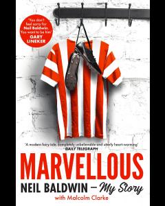 Marvellous: Neil Baldwin- My Story
